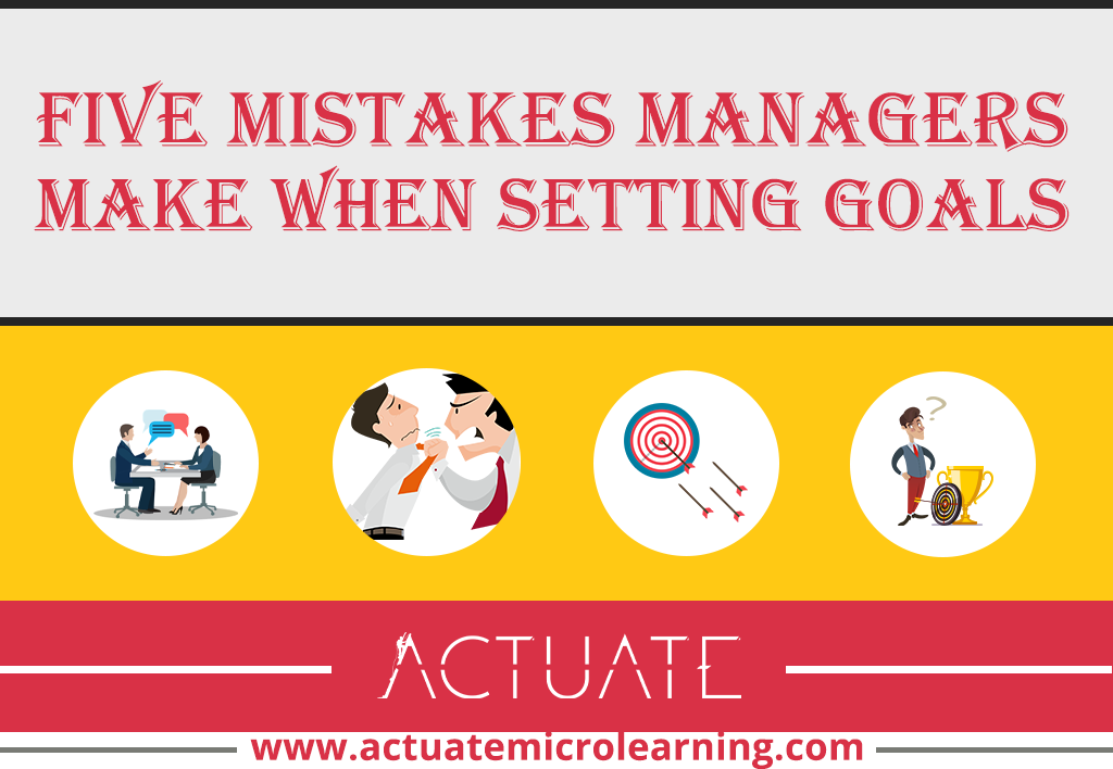 5 Mistakes Managers Make When Setting Goals