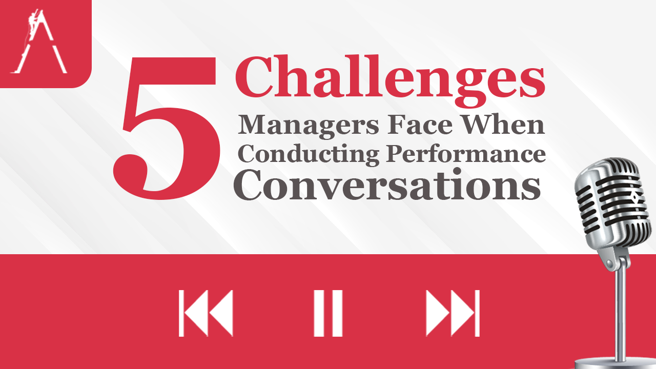 5 Challenges Managers Face When Conducting Performance Conversations
